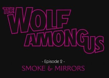 Прохождение игры The Wolf Among Us: Episode 2 - Smoke and Mir