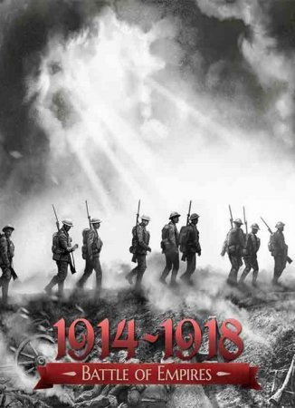 Battle of Empires: 1914-1918 - Real War (2016)