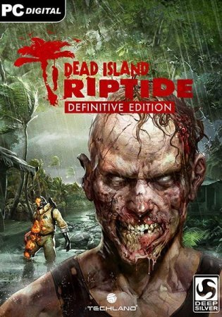 Dead Island Riptide: Definitive Edition (2016)