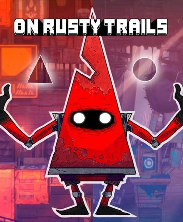On Rusty Trails (2016)